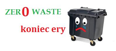 ZERO WASTE- koniec ery koszy na śmieci!