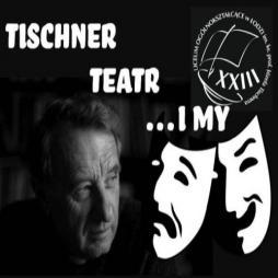 Tischner, Teatr i My