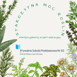 Starożytna Moc Roślin - interdyscyplinarny projekt edukacyjny