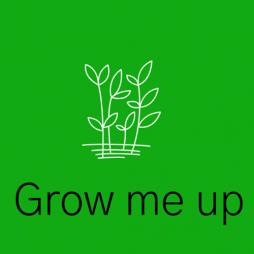 Grow me up