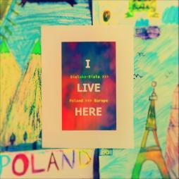 I Live Here: Bielsko-Biała/Poland/Europe